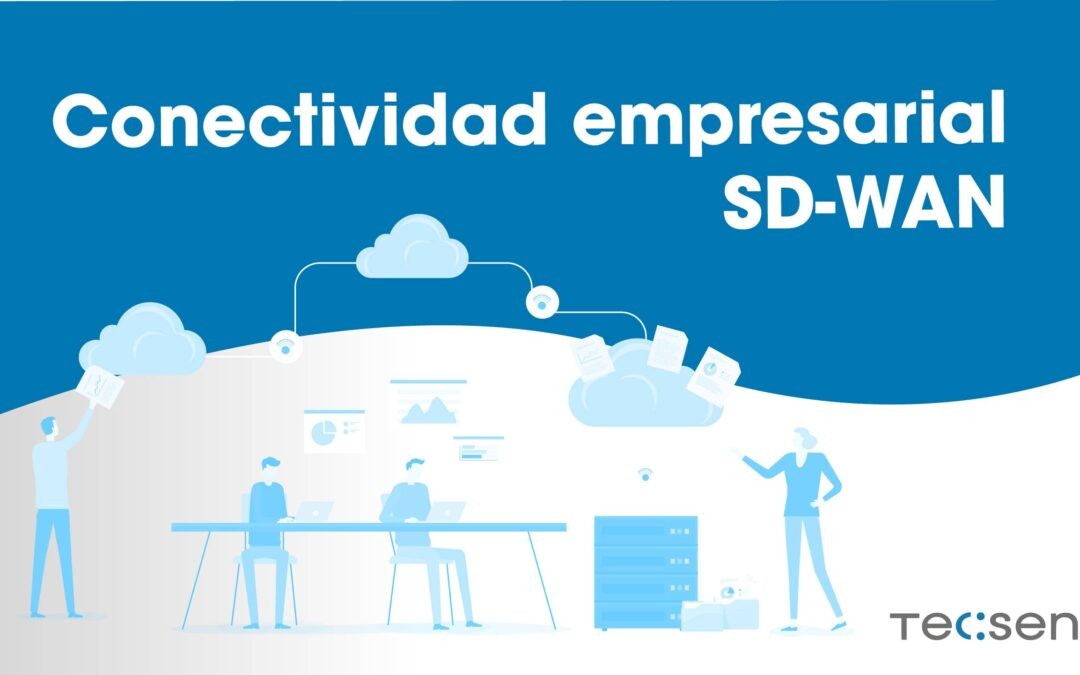 Conectividad empresarial SD-WAN