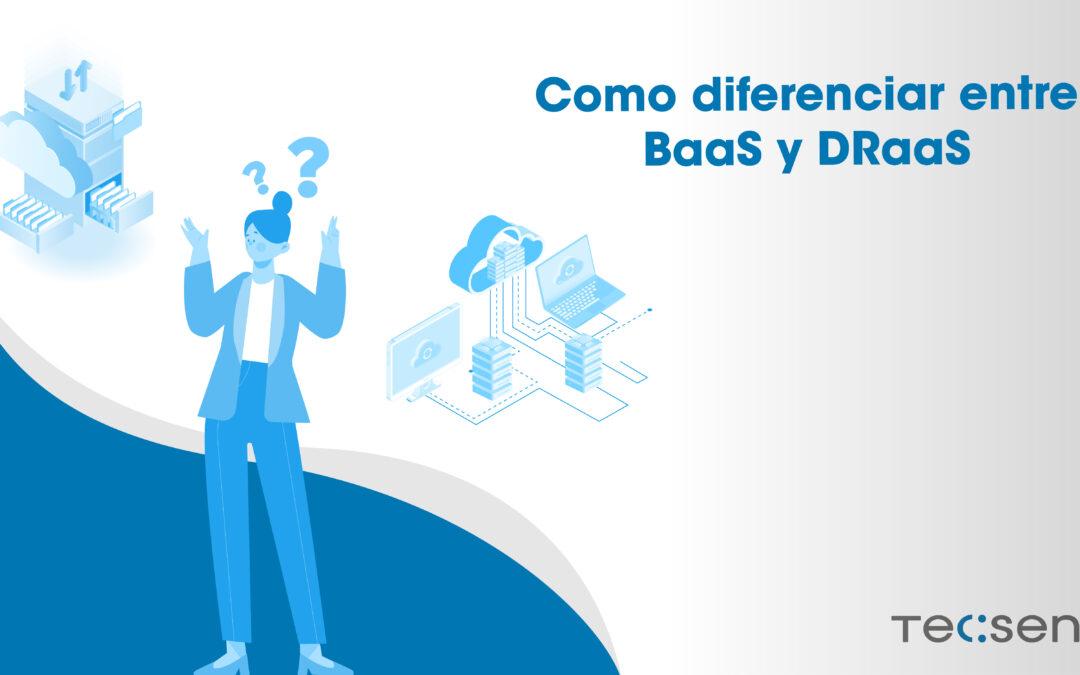 Como diferenciar entre BaaS y DRaaS
